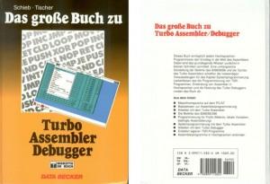 """""""Das grosse Buche zu Turbo Assembler/Debugger"""", deutsche Ausgabe, für die Entwicklung von Anwendungen und Treibern in Maschinensprache"""